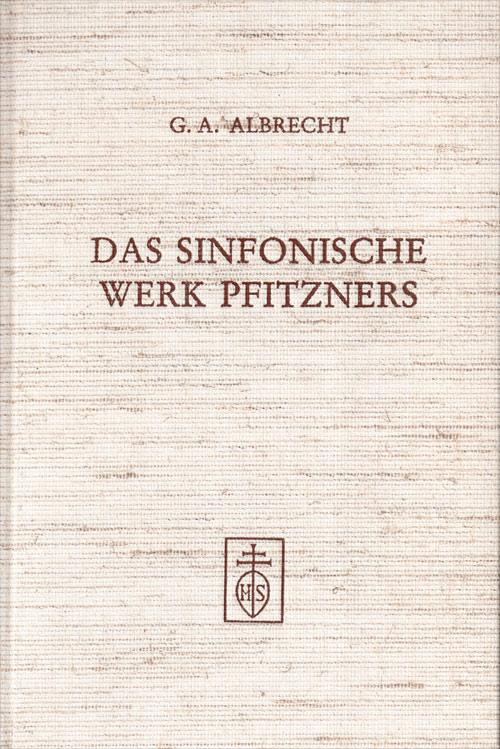 Das sinfonische Werk Pfitzners